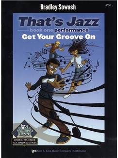 Bradley Sowash: That's Jazz Book One - Get Your Groove On Books | Piano