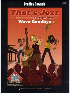 Bradley Sowash: That's Jazz Book Three - Wave Goodbye Books | Piano