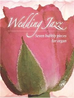 Wedding Jazz - Seven Bubbly Pieces For Organ Books | Organ