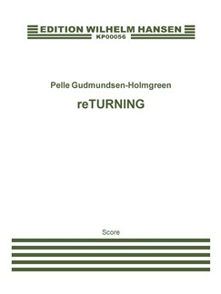Pelle Gudmundsen-Holmgreen: ReTURNING (Score) Books | Harp, Flute, Clarinet, Vibraphone, Percussion, Piano Chamber