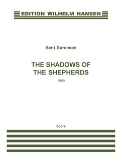 Bent Sørensen: The Shadows Of The Shepherds Bog | Obo