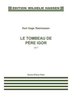 Karl Aage Rasmussen: Le Tombeau De Pere Igor (Score) Books | Clarinet, Cello, Piano Chamber