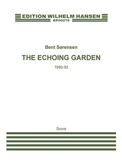 Bent Sørensen: The Echoing Garden (Score) Books | Soprano and Tenor Soli, Soprano, Alto, Tenor, Bass, Orchestra