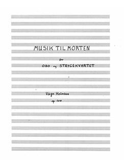 Vagn Holmboe: Musik Til Morten (Music For Morten) Op.104 - Score Books | Oboe, String Quartet
