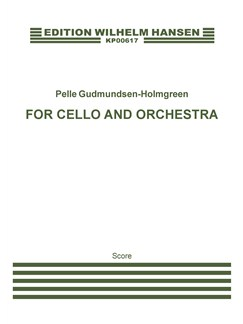 Pelle Gudmundsen-Holmgreen: For Cello And Orchestra (Score) Books | Cello, Orchestra