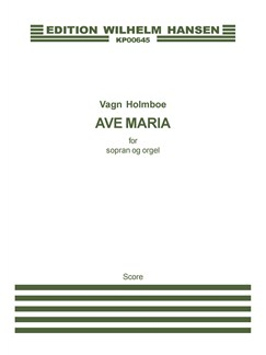 Vagn Holmboe: Ave Maria Op. 196 (Organ and soprano) Books | Organ, Soprano