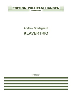 Anders Brødsgaard: Klavertrio / Piano Trio (Score And Parts) Books | Violin, Cello, Piano Chamber