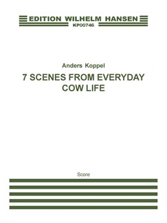 Anders Koppel: 7 Scenes From Everyday Cow Life (Score) Books | Soprano Saxophone, Oboe d'Amore, Violin, Cello, Double Bass, Piano Chamber, Percussion