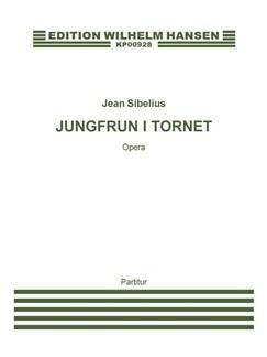 Jean Sibelius: Jungfrun I Tornet (The Maiden) Bog | Alt, Baryton Stemme, Fagot, Klarinet, Fløjte, Horn, Obo, Slagtøj, Sopran, Basun, Trompet, Bass, Tenor, Opera