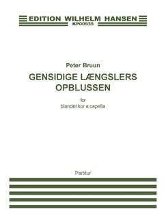 Peter Bruun: Gensidige Længslers Opblussen (Score) Books | SATB