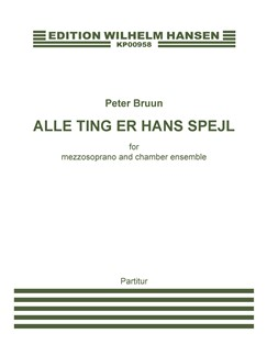 Peter Bruun: Alle Ting Er Hans Spejl (Score) Books | Mezzo-Soprano, Chamber Group, Clarinet, Percussion, Piano Chamber, Viola, Double Bass
