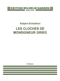 Asbjørn Schaathun: Les Cloches De Monsigneur Grieg (Score) Books | Orchestra