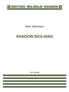 Bent Sørensen: Shadow Siciliano (Guitar Solo) Books | Guitar