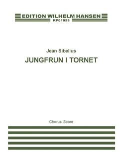 Jean Sibelius: Jungfrun I Tornet (The Maiden) - Chorus Score Books | SATB