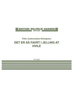 Pelle Gudmundsen-Holmgreen: Der Er Så Favrt i Jelling At Hvile (Organ Solo) Books | Organ