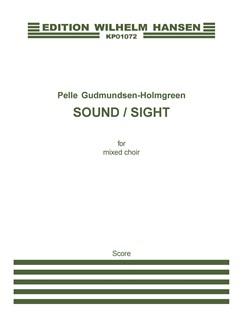 Pelle Gudmundsen-Holmgreen: Sound / Sight (Score) Bog | Alt, Sopran, Bass, Tenor, Kor