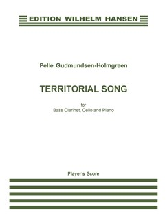 Pelle Gudmundsen-Holmgreen: Territorial Song (Player's Score) Books | Bass Clarinet, Cello, Piano Chamber