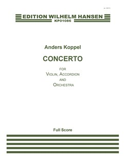 Anders Koppel: Concerto For Violin, Accordion And Orchestra (Score) Books | Violin, Accordion, Orchestra