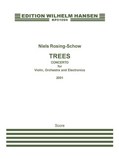 Niels Rosng-Schow: Trees (Score) Books | Violin, Orchestra, Electronics