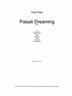 Andy Pape: Fiasali Dreaming (Score) Books | Mezzo-Soprano, Clarinet, Piano Chamber, Percussion, Viola, Double Bass, Electronics