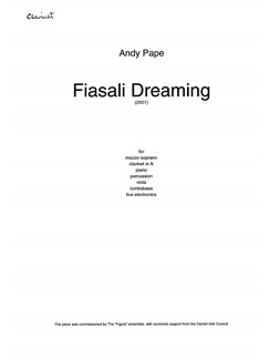 Andy Pape: Fiasali Dreaming (Parts) Books | Mezzo-Soprano, Clarinet, Piano Chamber, Percussion, Viola, Double Bass, Electronics