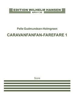 Pelle Gudmundsen-Holmgreen: Caravanfanfan-farefare 1 (Score) Books | Ensemble