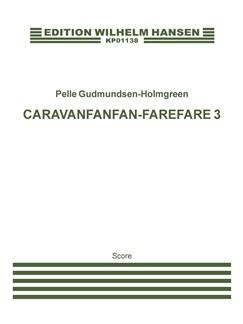 Pelle Gudmundsen-Holmgreen: Caravanfanfan-farefare 3 (Score) Books | Ensemble