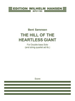 Bent Sørensen: The Hill Of The Heartless Giant (Double Bass Solo) Bog | Kontrabas, Strygekvartet