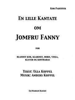 Anders Koppel: En Lille Kantate Om Jomfru Fanny (Choral Score) Books | Choral