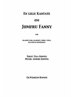 Anders Koppel: En Lille Kantate Om Jomfru Fanny (Score) Books | Chamber Group