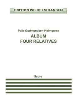 Pelle Gudmundsen-Holmgreen: Album - Four Relatives (Score) Books | Saxophone