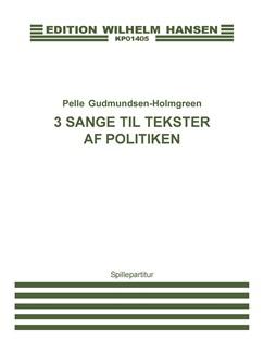Pelle Gudmundsen-Holmgreen: 3 Sange Til Tekster Af Politiken (Player's Score) Books | Ensemble, Alto