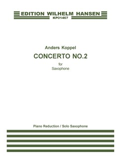 Anders Koppel: Concerto No. 2 For Saxophone And Orchestra (Solo Part/Piano Reduction) Books | Saxophone, Piano Accompaniment