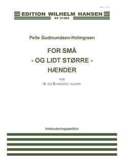 Pelle Gudmundsen-Holmgreen: For Små - Og Lidt Større Hænder (Piano Solo) Books | Piano