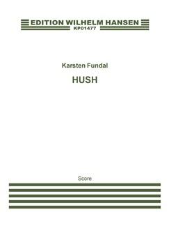 Karsten Fundal: Hush (Score) Bog | Orkester