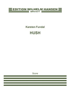 Karsten Fundal: Hush (Score) Books | Orchestra