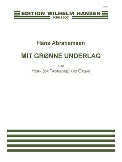 Hans Abrahamsen: Mit Grønne Underlag (Score and parts) Bog | Horn, Basun, Orgel