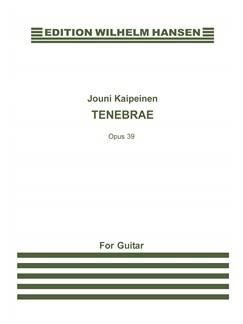 Jouni Kaipainen: Tenebrae Op.39 (Guitar) Books | Guitar