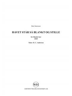 Bent Sørensen: Havet Står Så Blankt Og Stille (SATB) Books | SATB