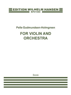 Pelle Gudmundsen-Holmgreen: For Violin And Orchestra (Score) Books | Violin, Orchestra