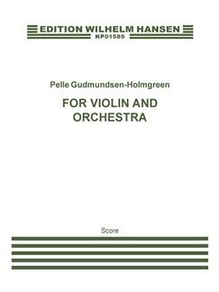 Pelle Gudmundsen-Holmgreen: For Violin And Orchestra (Score) Books | Violin, Orchestra