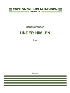 Bent Sørensen: Under Himlen (Full Score) Books | Opera