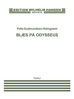 Pelle Gudmundsen-Holmgreen: Blæs På Odysseus (Score) Books | SATB, 6 Trombones, 2 Percussion