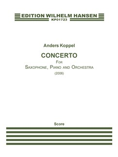 Anders Koppel: Concerto For Saxophone, Piano And Orchestra (Score) Books | Saxophone, Piano, Orchestra