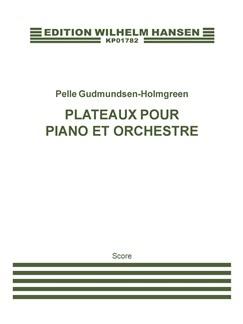 Pelle Gudmundsen-Holmgreen: Plateaux Pour Piano Et Orhestre (Score) Books | Piano, Orchestra