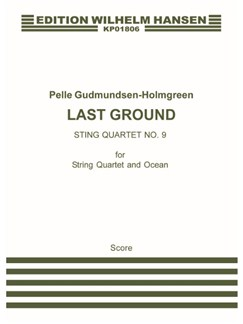 "Pelle Gudmundsen-Holmgreen: String Quartet No. 9 ""Last Ground"" (Score) Books 
