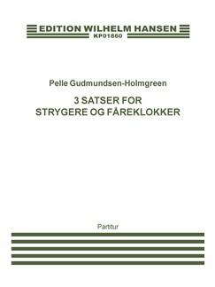 Pelle Gudmundsen-Holmgreen: 3 Satser For Strygere Og Fåreklokker (Score) Books | String Ensemble, Percussion