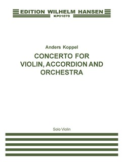 Anders Koppel: Concerto For Violin, Accordion And Orchestra (Violin Solo) Books | Violin