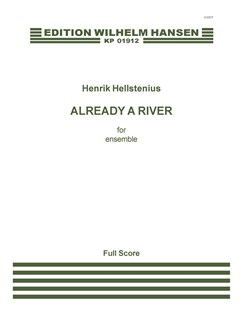 Henrik Hellstenius: Already A River (Score) Books | Ensemble