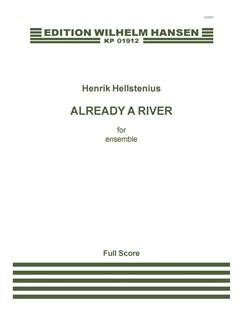 Henrik Hellstenius: Already A River (Score) Books | Ensemble